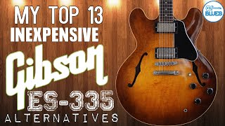 The 13 Best (Mostly) Inexpensive Gibson ES-335 Alternatives