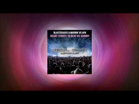 Blasterjaxx & Marnik vs APA - Heart Starts To Beat vs Johnny (STEEL SPIRIT Mashup)