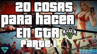 20 COSAS PARA HACER EN GTA V (Parte 1)