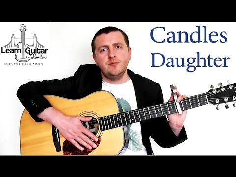 Candles Guitar Tutorial Daughter How To Play Youtube