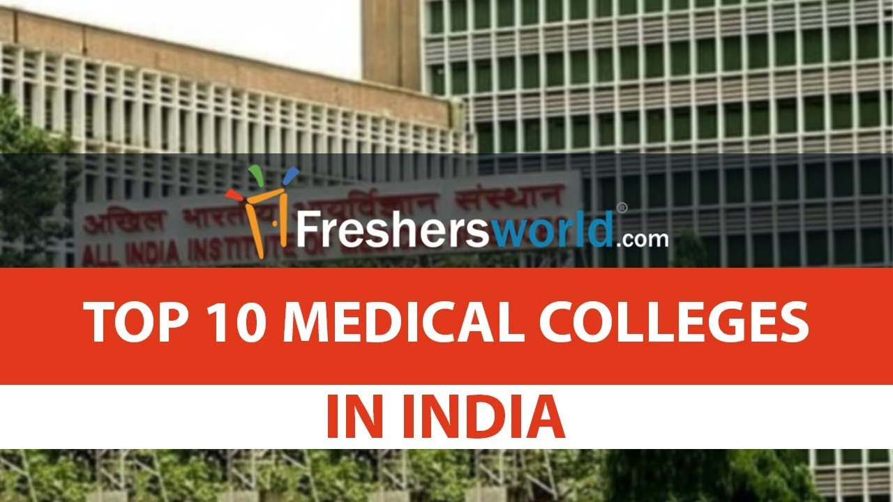 Top 10 Medical Colleges in India - List of Colleges, Best places for you to  start your career