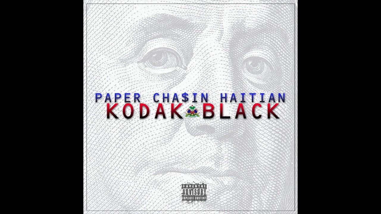 Kodak Black — Paper Chasin Haitian