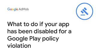 What to do if your app has been disabled for a Google Play policy violation