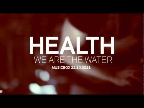 HEALTH - WE ARE WATER LIVE MUSICBOX 21.10.2011  [ Moopie Concerts ]