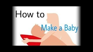 How to make a baby in bed legally 2018 | BD Online School