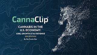 CannaClip: Cannabis in the U.S. Economy: Jobs, Growth and Tax Revenue – 2019 Edition Report