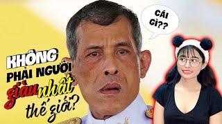 Quốc Vương Thái Lan Là Vị Vua GIÀU NHẤT Thế Giới?