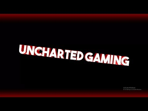 Welcome To Uncharted Gaming