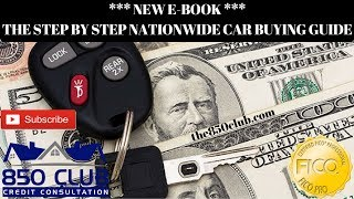 *NEW E-BOOK* The Step By Step Nationwide Car Buying Guide - 850 Club Credit Consultation