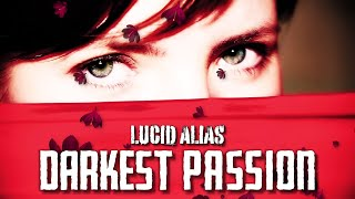 Lucid Alias - Darkest Passion (Official Music Video)