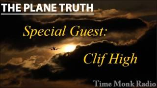The Plane Truth ~ Special Guest: Clif High - PTS 3063