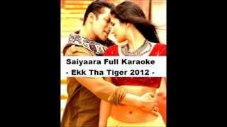 Saiyaara Full Clean Karaoke - Ekk Tha Tiger 2012...( HD )....x...x... :) :)