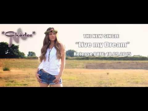 Chàrlee M - Live my Dream (FIRST TEASER)