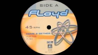 Floyd - Come 2 Gether (Club Mix)  |House Nation| 2000