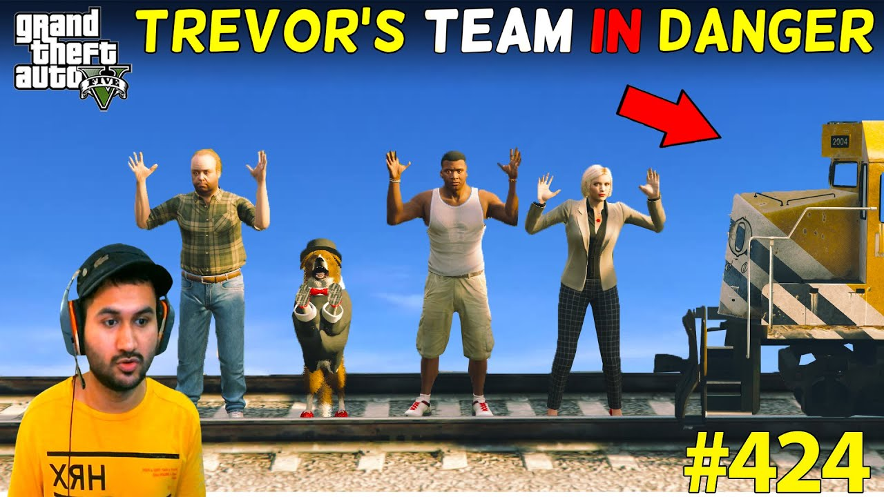 TREVOR'S TEAM IN BIG DANGER GTA 5 | GTA5 GAMEPLAY #424