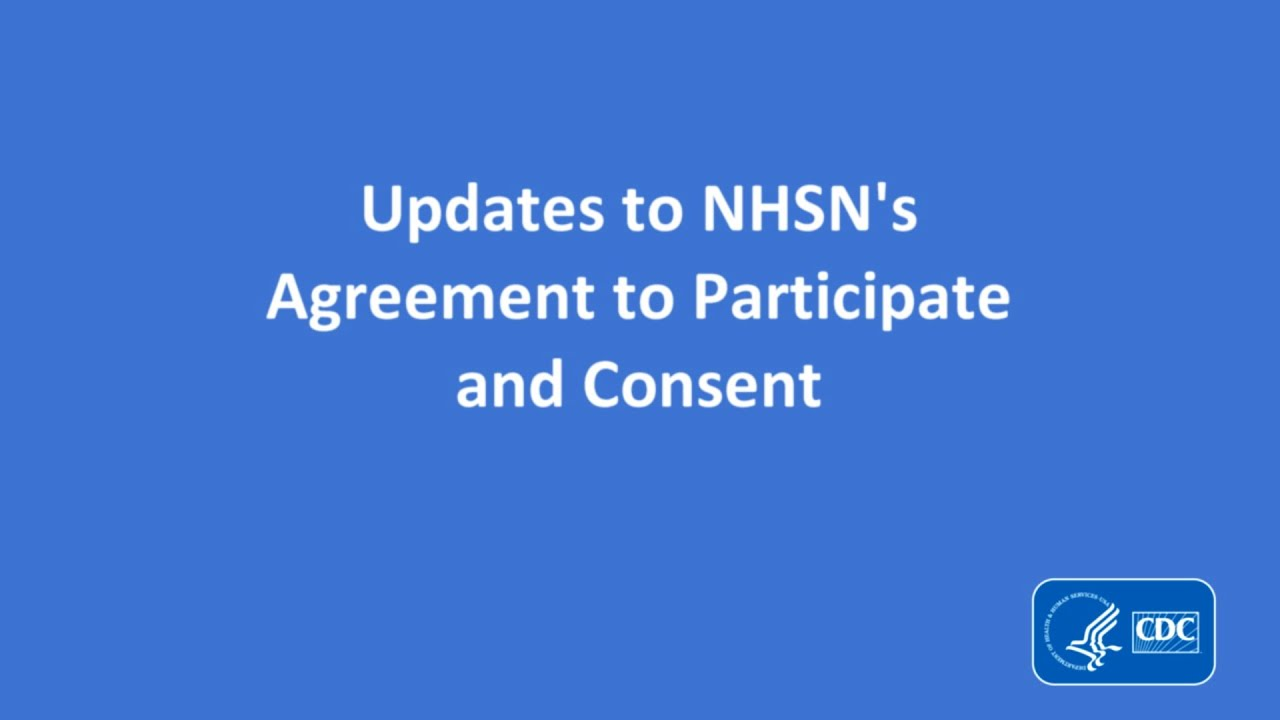 Nhsn Agreement To Participate And Consent January 2018 Youtube