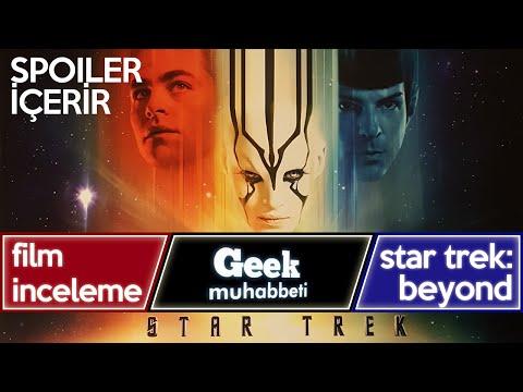 STAR TREK: Beyond - İnceleme ve Teoriler - SpoilerLI!