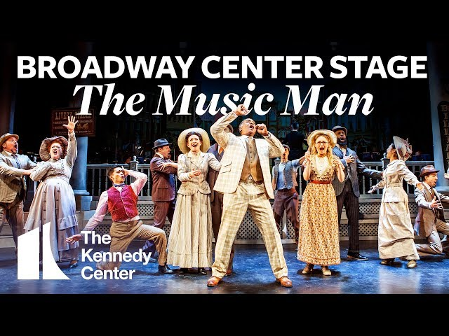 Broadway Center Stage: The Music Man | The Kennedy Center