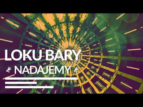 LOKU ft BARY   Nadajemy
