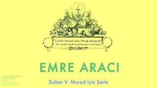 Gambar cover Emre Aracı - Sultan V. Murad  [Osmanlı Sarayında Avrupa Müziği © 2000 Kalan Müzik ]