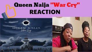 Queen Naija War Cry (Reaction)