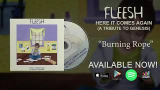 "Fleesh - Burning Rope (from ""Here It Comes Again"" - A Tribute to Genesis)"