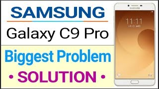 Biggest Problem In Samsung Galaxy C9 Pro - What To Do? Solution || By Techmaster Munshi