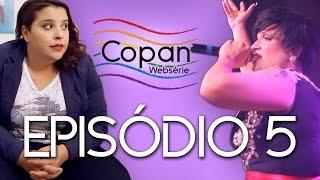 Copan Websérie | Episódio 5