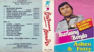 Asben & Fetty ~ Buruang Bondo FULL ALBUM KLASIK MINANG (HQ AUDIO)