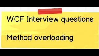 WCF Interview question :- Can we do method overloading in WCF services ?