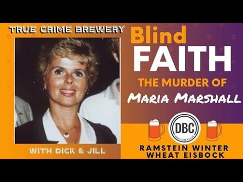 Blind Faith: The Murder of Maria Marshall