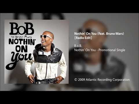 B.o.B. - Nothin' On You (feat. Bruno Mars) [Radio Edit]