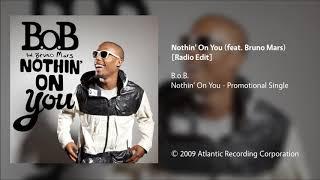 B.o.B. - Nothin' On You (feat. Bruno Mars) [Radio Edit]