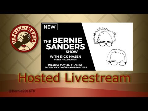 The Bernie Sanders Show with Rick Hasen - Voter Fraud Expert - Hosted Live Stream