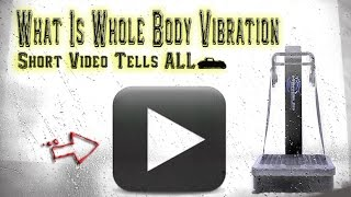 What is Whole Body Vibration