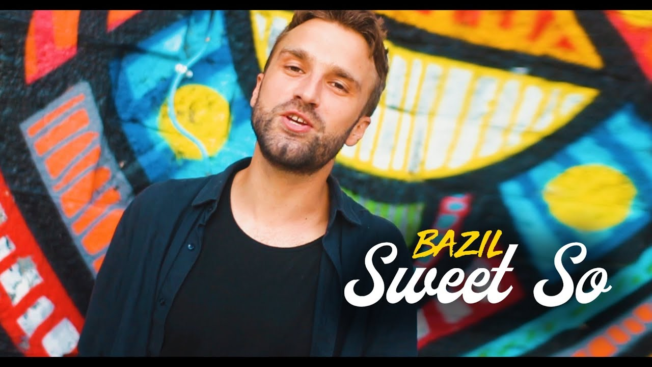Bazil - Sweet So (Official Video)