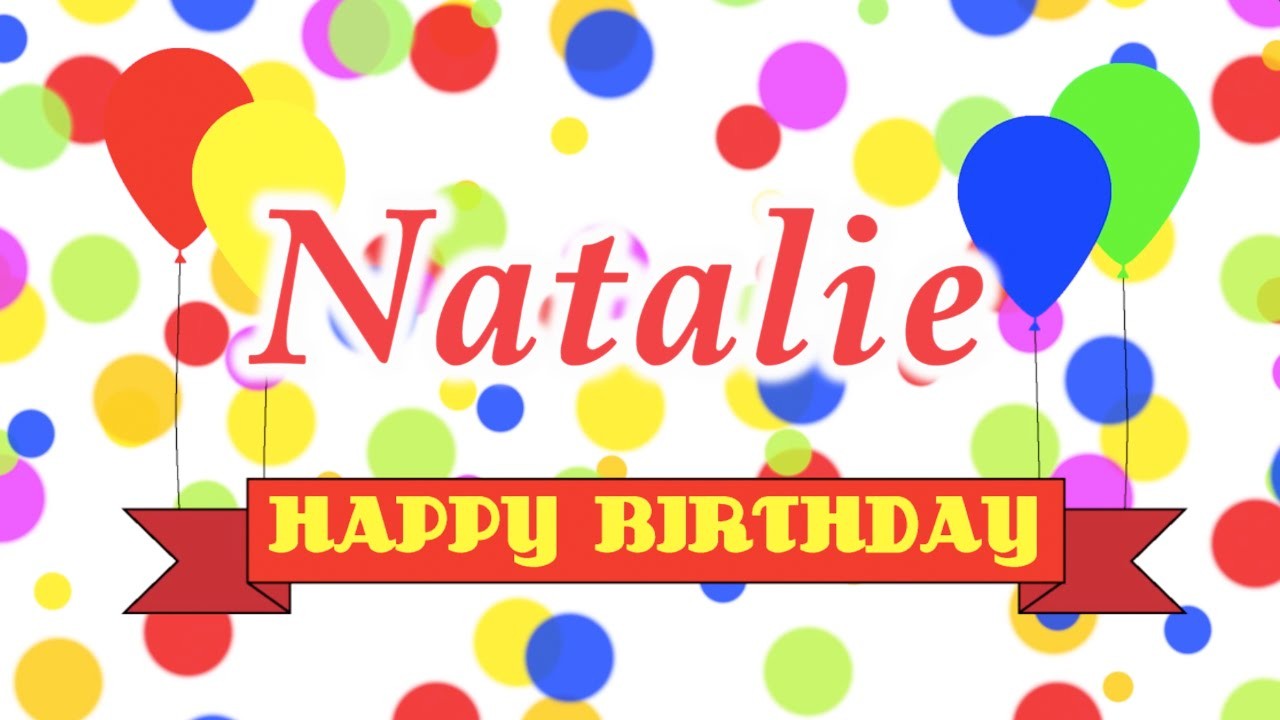 Happy Birthday Natalie Song - YouTube