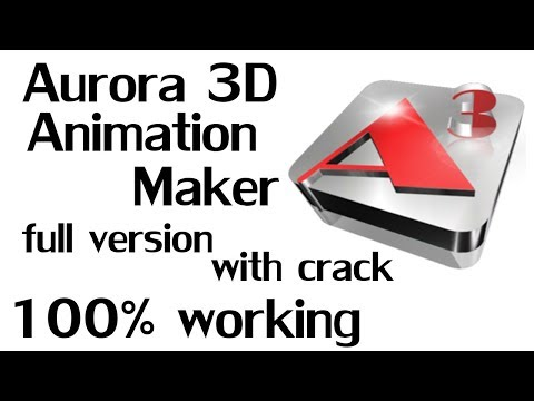 How to Download Aurora 3D Animation Maker Full Version With Crack