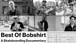 Best of Bobshirt: A Skateboarding Documentary - Official Trailer