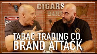Tabac Trading Co. Brand Attack!!!