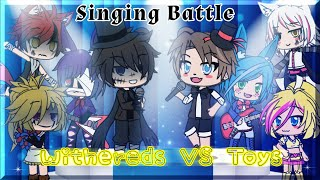 [FNaF Singing Battle] The Withered VS The Toys / GachaLife / Episode 2 [WARNING FLASHING LIGHTS!!]