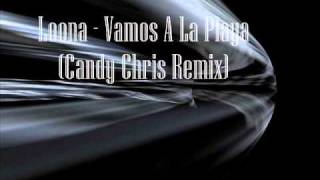 Loona - Vamos A La Playa (Candy Chris Remix)