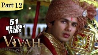 Vivah Hindi Movie | (Part 12/14) | Shahid Kapoor, Amrita Rao | Romantic Bollywood Family Drama Movie