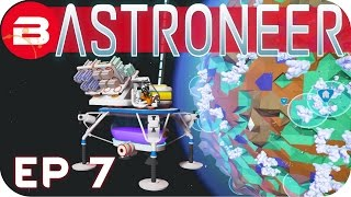 Astroneer Gameplay - WE HAVE A SPACE SHIP!!! #7 Let's Play Astroneer