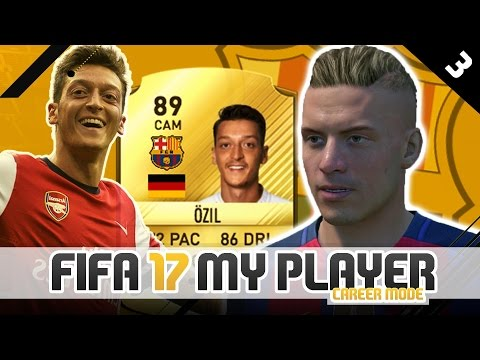 OZIL TO BARCELONA! | FIFA 17 Player Career Mode w/Storylines | Episode #3 (The Spanish Legend)