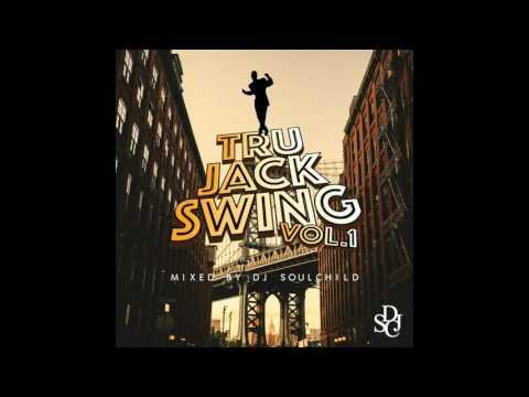DJ SOULCHILD - Tru Jack Swing, Vol. 1 (Mixtape)