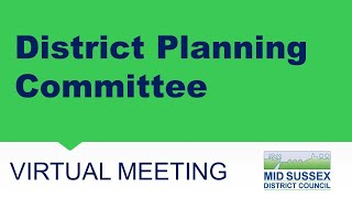 This is a meeting of Mid Sussex District Council's District Planning Committee.   The agenda can...