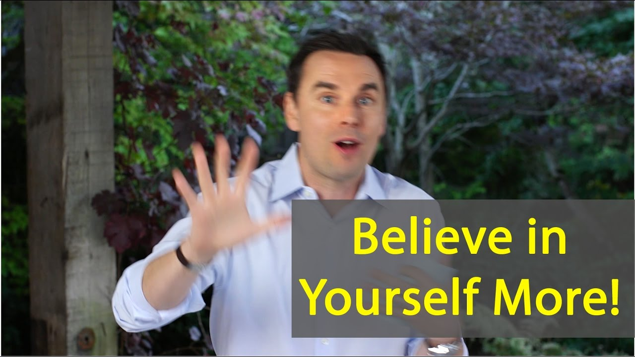 How to Believe in Yourself (More than Self-Esteem and Confidence)