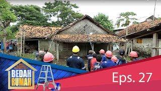 Rumah Gampang Diambrukin! Rumah Bu Suhaya Dipugar Habis | BEDAH RUMAH EPS.27 (3/4)