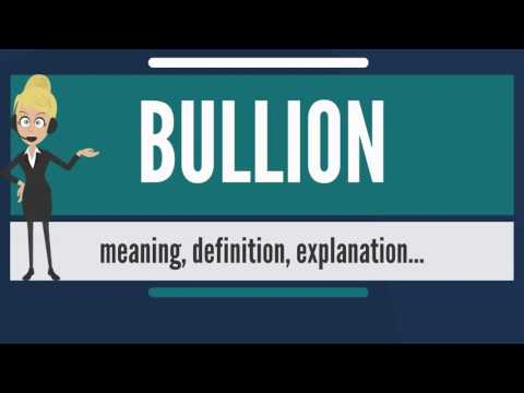 What is BULLION? What does BULLION mean? BULLION meaning, de
